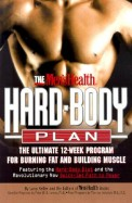 Mens Health Hard Body Plan - The Ultimate 12 Week  Program For Burning Fat & Building Muscle