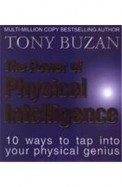Power Of Physical Intelligence : 10 Ways To Tap Into Your Physical Genius