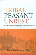 Tribal Peasant Unrest : A Paradox In Welfare Administration