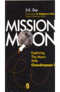 Mission Moon Exploring The Moon With Chandrayaan 1