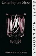 Lettering On Glass Glass Handbooks