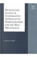 Designs For Living A Comparative Approach To Normalisation For The New Millennium