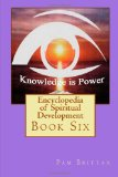 Encyclopedia of Spiritual Development: Book Six (Volume 6)