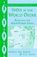 India In The World Order Searching For Major Power Status