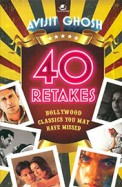 40 Retakes : Bollywood Classics You May Have Missed