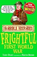 Frightful First World War : Horrible Histories