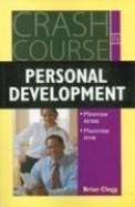 Crash Course In Personal Development - Minimize Stress Maximize Time