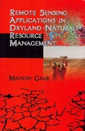 Remote Sensing Applications In Dryland Natural Resource Management