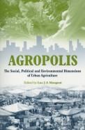 Agropolis Social Political & Environmental         Dimensions Of Urban Agriculture