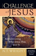 The Challenge of Jesus: Rediscovering Who Jesus Was and Is [With DVD]