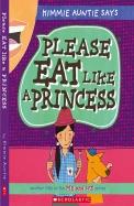 Please Eat Like A Princess
