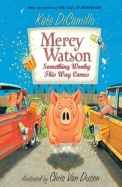 Mercy Watson : Something Wonky This Way Comes