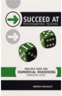 Succeed At Psychometric Testing - Practice Tests For Numerical Reasoning Advanced Level