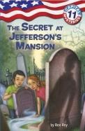 Secret At Jeffersons Mansion : Capital Mysteries  11