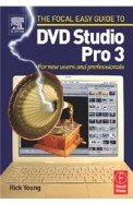 Focal Easy Guide To Dvd Studio Pro 3 - For New     Users & Professionals