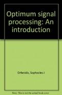 Otimum Signal Proscesing An Introduction