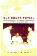 Our Constitution An Introduction To Indias Constitution & Constitutional Law