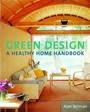 Green Design: A Healthy Home Handbook