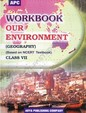 Workbook Our Environment Geography Class 7 - Ncert