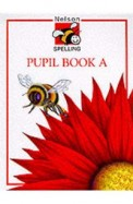 NELSON SPELLING PUPIL BOOK A