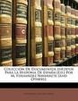 Coleccion de Documentos Ineditos Para La Historia de Espana [Ed.] Por M. Fernandez Navarrete [And Others].