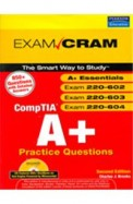 Comptia A+ Practice Questions Exam 220 To 602/603/ 604 W/Cd