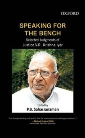Speaking For The Bench: Selected Judgements Of Justice V.r. Krishna Iyer