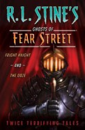 Fright Knight & The Ooze : Ghosts Of Fear Street