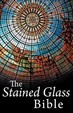The Stained Glass Bible