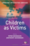 Children As Victims - Creating Integrated Services
