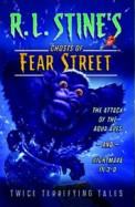 Attack Of The Aqua Apes & Nightmare In 3-D :      Ghosts Of Fear Street