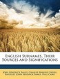 English Surnames, Their Sources and Significations
