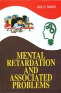 Mental Retardation & Associated Problems