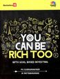 You Can Be Rich Too With Goal Based Investing