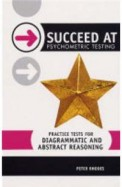 Succeed At Psychometric Testing - Practice Tests For Diagrammatic And Abstract Reasoning