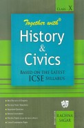 Together With History & Civics Class 10 Practice Materialexamination: Icse