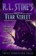 Stay Away From The Tree House & Eye Of The        Fortuneteller : Ghosts Of Fear Street