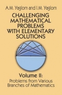 Challenging Mathematical Problems With Elementary  Solutions Vol 2