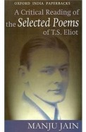 Critical Reading Of The Selected Poems Of Ts Eliot