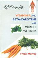 Vitamin A & Veta Carotene Are Miracle Workers