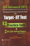 Jee Advanced 2014 Target Iit Test 12 Practice Sets& 2 Iit Jee Solved Papers 2012 & 2013