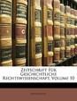 Zeitschrift Fur Geschichtliche Rechtswissenschaft, Zehnter Band