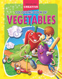 Vegetables Creative Colouring Book