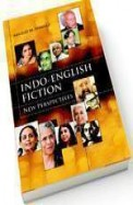 Indo English Fiction : New Perspectives