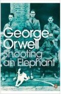 Shooting An Elephant & Other Essays