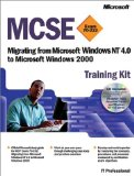 MCSE Training Kit (Exam 70-222): Migrating from Microsoft  Windows NT  4.0 to Microsoft Windows  2000 (MCSE Training Kits)