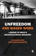 Unfreedom & Waged Work Labour In Indias Manufacturing Industry
