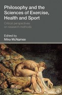 PHILOSOPHY and THE SCIENCE OF EXERCISE HEALTH and     SPORT