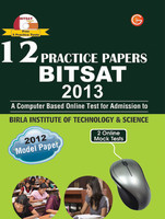 BITSAT 2013 Birla Institute of Technology & Science: 12 Practice Papers (With CD)