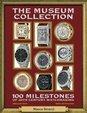 The Museum Collection: 100 Milestones of 20th Century Watchmaking - 100 pietre miliari dell'orologeria del Novecento (Watch Books) (Volume 1)